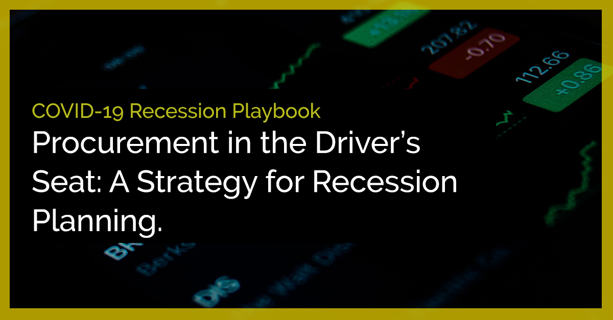 Procurement in the Driver's Seat: A Strategy for Recession Planning