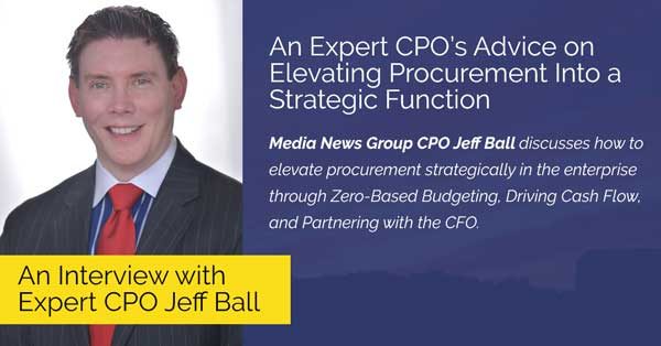 An Expert CPO's Advice on Elevating Procurement Into a Strategic Function