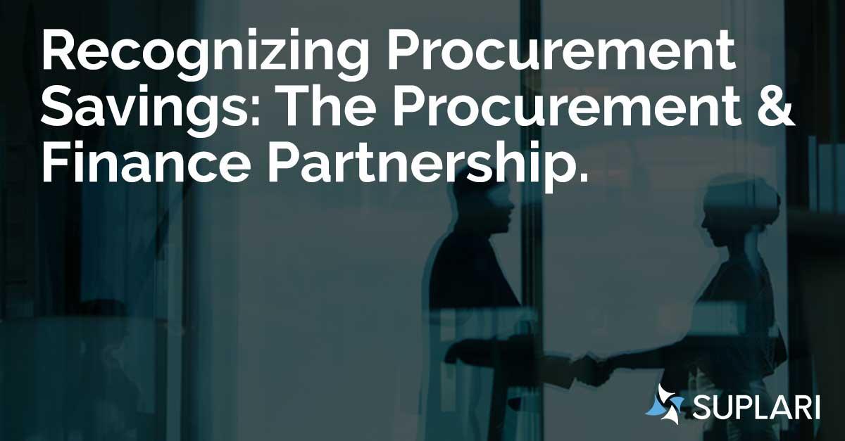 Recognizing Procurement Savings: The Procurement & Finance Partnership